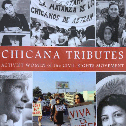 Chicana Tributes: Activist Women of the Civil Rights Movement